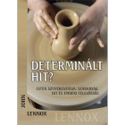 Determinált hit? (John Lennox)