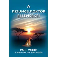 A dzsungeldoktor ellenségei (Paul White)